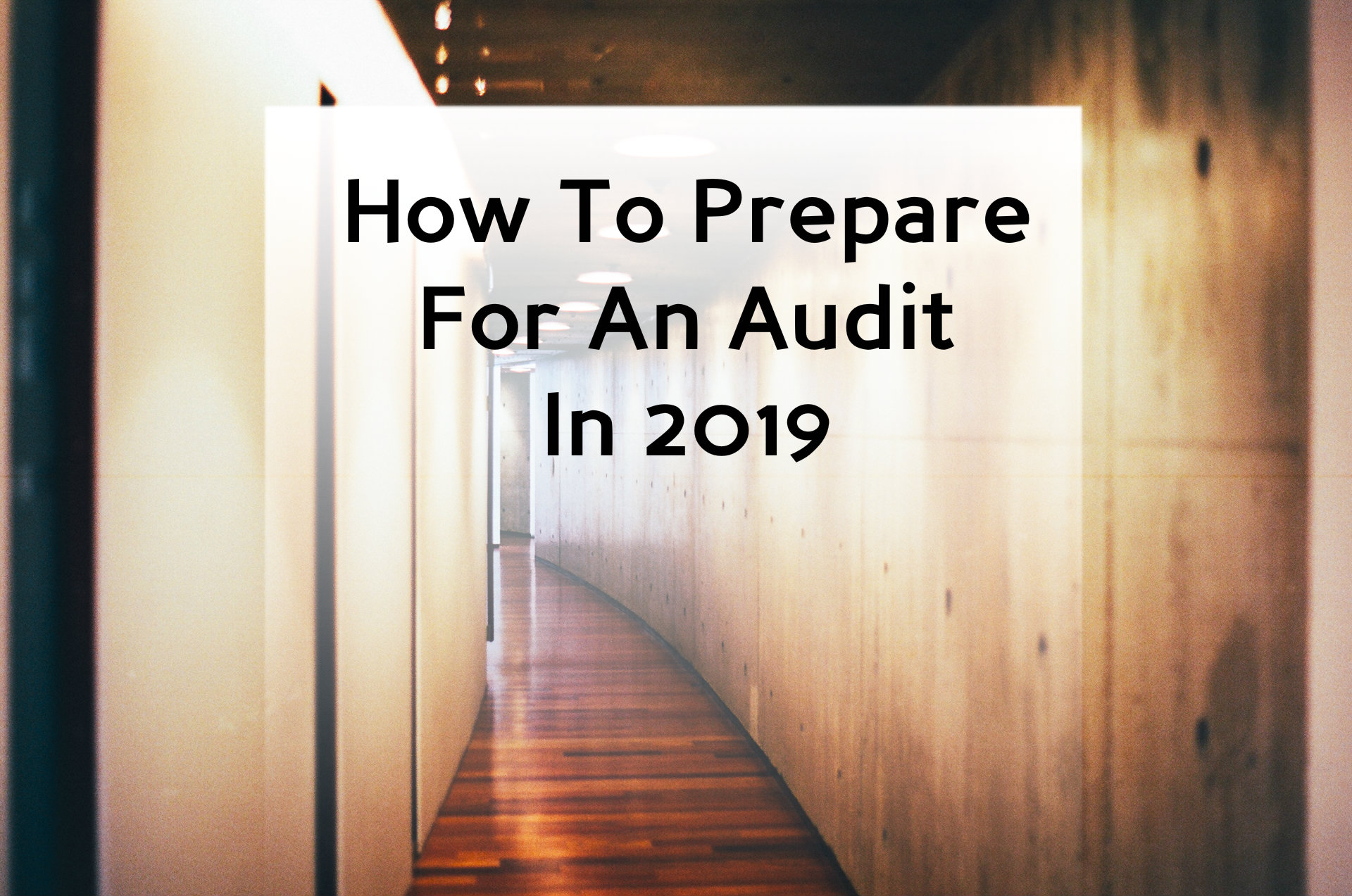 How to Prepare for an Audit in 2019